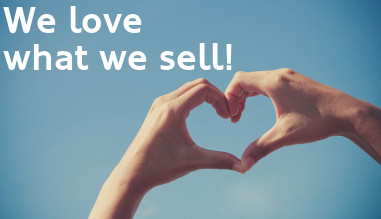 We love what we sell!